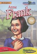 Anne Frank : Bio-Graphics (Abdo Interactive) - Joe Dunn
