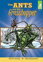 The Ants and the Grasshopper : Short Tales: Fables - Rob M Worley