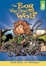 The Boy Who Cried Wolf : Short Tales: Fables - Rob M Worley