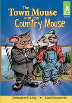 The Town Mouse and the Country Mouse - Christopher E Long