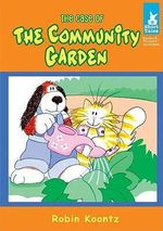 The Case of the Community Garden : Short Tales: Furlock & Muttson Mysteries - Robin Michal Koontz