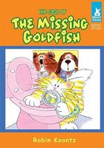 The Case of the Missing Goldfish : Short Tales: Furlock & Muttson Mysteries - Robin Michal Koontz