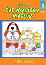The Case of the Mystery Museum : Short Tales: Furlock & Muttson Mysteries - Robin Michal Koontz