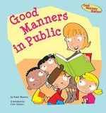Good Manners in Public : Good Manners Matter! - Katie Marsico