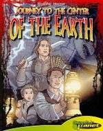 Journey to the Center of the Earth : Graphic Planet - Joeming Dunn