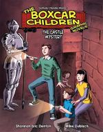 The Castle Mystery : Boxcar Children Graphic Novels - Shannon Eric Denton