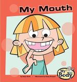 My Mouth - Rena B Korb