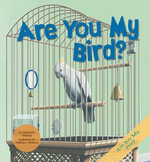 Are You My Bird? - Marybeth Mataya