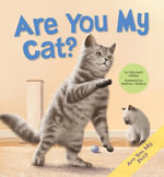 Are You My Cat? - Marybeth Mataya