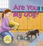 Are You My Dog? - Marybeth Mataya