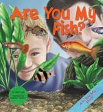 Are You My Fish? - Julia Vogel