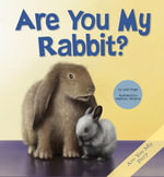Are You My Rabbit? - Julia Vogel