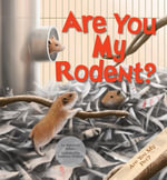 Are You My Rodent? - Marybeth Mataya