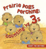 Prairie Dogs Perching : Counting by 3s - Amanda Doering Tourville