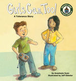 Girls Can, Too! : A Tolerance Story - Anastasia Suen