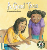 Good Team : A Cooperation Story - Anastasia Suen