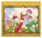 Don't Forget the Knight Light - Tina Gagliardi