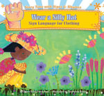 Wear a Silly Hat : Sign Language for Clothing eBook - Dawn Babb Prochovnic