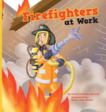Firefighters at Work - Karen Latchana Kenney
