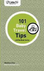 Lifetips 101 Baby Travel Tips - Christina Chan
