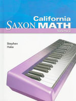 California Saxon Math : Intermediate 4, Volume 2 - Stephen Hake