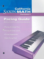 California Saxon Math Intermediate 4 : Pacing Guide - Stephen Hake