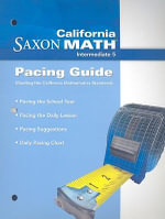California Saxon Math Intermediate 5 : Pacing Guide - Stephen Hake