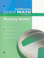 California Saxon Math, Intermediate 6 Pacing Guide : Meeting the California Mathematics Standards - Stephen Hake