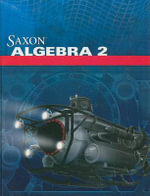 Saxon Algebra 2 : Meeting the California Mathematics Standards - Saxon Publishers