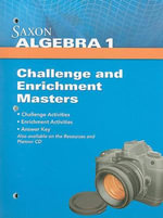 Saxon Algebra 1 Challenge and Enrichment Masters - Saxon Publishers