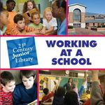 Working at a School : 21st Century Junior Library: Careers - Katie Marsico