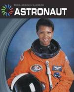 Astronaut : Cool Science Careers - Kelly Milner Halls