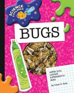 Super Cool Science Experiments : Bugs - Susan Gray