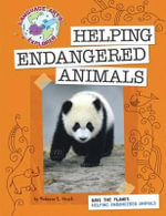 Save the Planet : Helping Endangered Animals - Rebecca E Hirsch