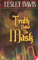 Truth Behind the Mask - Lesley Davis