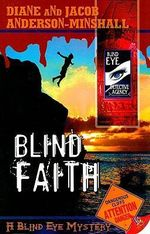 Blind Faith : A Blind Eye Mystery - Diane Anderson-Minshall
