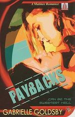 Paybacks : Can Be The Sweetest Hell - Gabrielle Goldsby