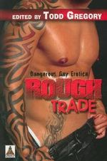 Rough Trade : Dangerous Gay Erotica - Todd Gregory