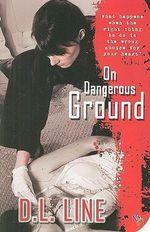 On Dangerous Ground - D L Line