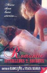 Secrets : Romantic Interludes 2 - Radclyffe