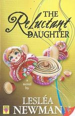 The Reluctant Daughter : A Novel - Leslea Newman