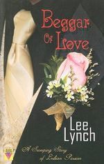 Beggar of Love : A Sweep Story Of Lesbian Love - Lee Lynch