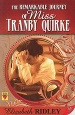 The Remarkable Journey of Miss Tranby Quirke : Bold Strokes Victory Editions - Elizabeth Ridley