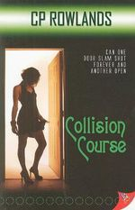 Collision Course : Can One Door Slam Shut Forever And Another Open - C. P. Rowlands