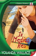 In Medias Res : A Romantic Adventure - Yolanda Wallace