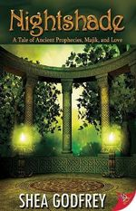 Nightshade : A Tale Of Ancient Prophecies, Majik, And Love - Shea Godfrey