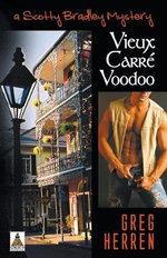 Vieux Carre Voodoo : A Scotty Bradley Mystery - Greg Herren