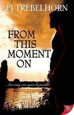 From This Moment on - P. J. Trebelhorn