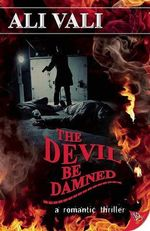 The Devil be Damned : A Romantic Thriller - Ali Vali