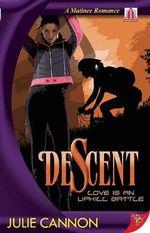 Descent : Love Is An Uphill Battle - Julie Cannon